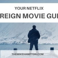 Your Neflix Foreign Movie Guide with trailers